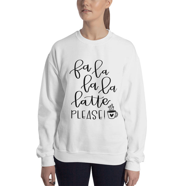 Fa La La La Latte Please! Sweatshirt - A Little Tinsel