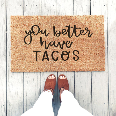 You Better Have Tacos Doormat - A Little Tinsel