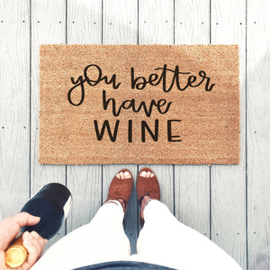 You Better Have Wine Doormat - A Little Tinsel