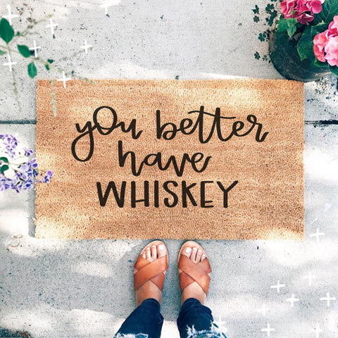 You Better Have Whiskey Doormat - A Little Tinsel