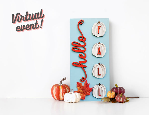 "*VIRTUAL* Art Workshop | ""hello FALL"" Wood Sign 