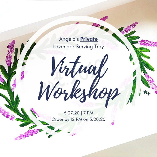 Angela's Private Virtual Art Workshop | Lavender Serving Tray | 5.27.20 @ 7 PM