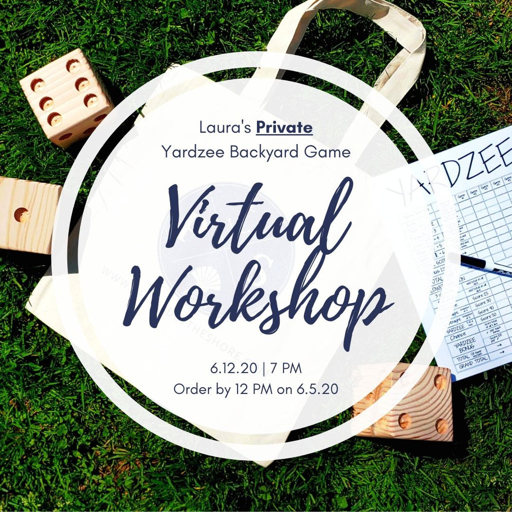 Laura's Private Virtual Art Workshop | Yardzee Backyard Game | 6.12.20 @ 7 PM