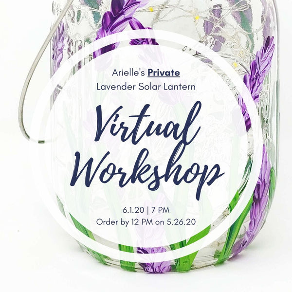 Arielle's Private Virtual Art Workshop | Lavender Solar Lantern | 6.1.20 @ 7 PM
