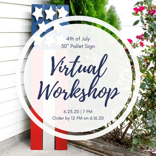 Virtual Workshop | 4th of July Patriotic Pallet | 6.23.20 @ 7 PM