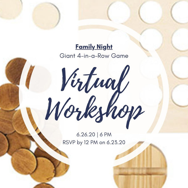 Friday Family Night Online Workshop | Giant Four-in-a-Row Wooden Game | 6.26.20 @ 6 PM