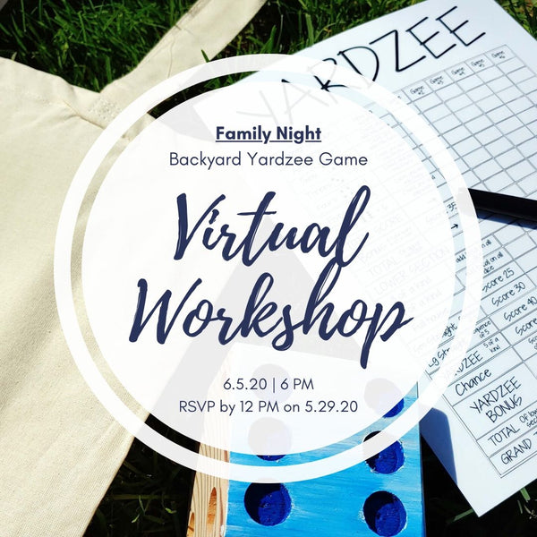 Friday Family Night Online Workshop | Yardzee Backyard Game | 6.5.20 @ 6 PM