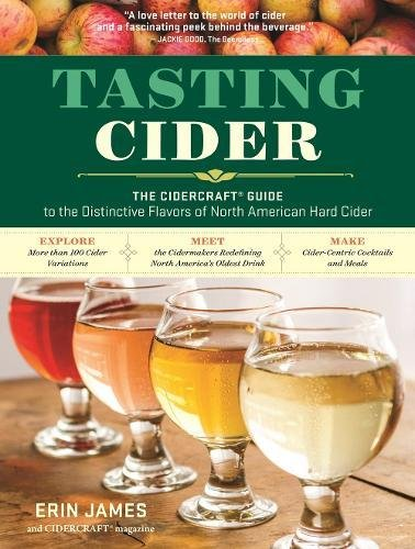 Tasting Cider: The CIDERCRAFT® Guide to the Distinctive Flavors of North American Hard Cider