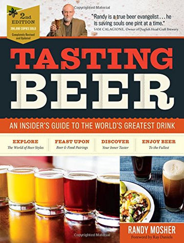 Tasting Beer: An Insider's Guide to the World's Greatest Drink (2nd. ed.)