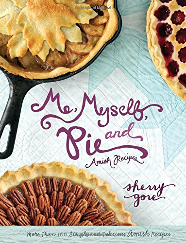 Me, Myself, and Pie: Amish Recipes