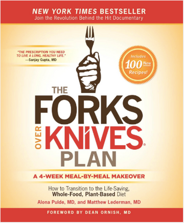 The Forks Over Knives Plan: A 4-Week Meal-by-Meal Makeover