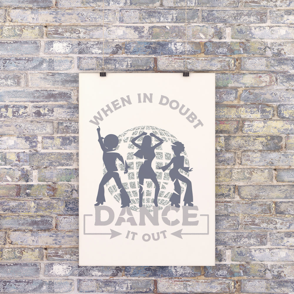Load image into Gallery viewer, a rustic brick wall with a poster with when-in-doubt-dance-it-out-svg