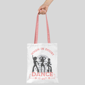 Load image into Gallery viewer, a hand holding a carry bag printed with when-in-doubt-dance-it-out-svg