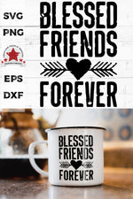 Blessed-Friends-Forever-rustic heart SVG printed on a camping mug sitting on the kitchen counter, next to a carafe of coffee
