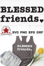 Blessed-Friends-Type-SVG shown on a grey tank top layed out with shorts and a yellow flower
