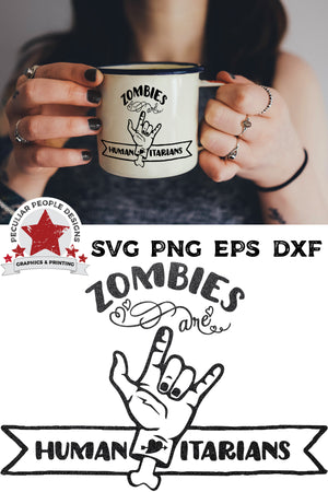 Load image into Gallery viewer, Zombies Are Humanitarians SVG shown on a mug held by a young woman, with dark hair,  lots of rings and dark fingernails