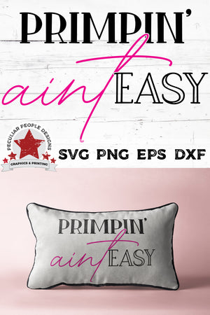 Primpin-Aint-Easy-SVG printed on a pillow