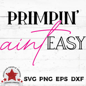 Primpin-Aint-Easy-SVG by-peculiar-people-designs