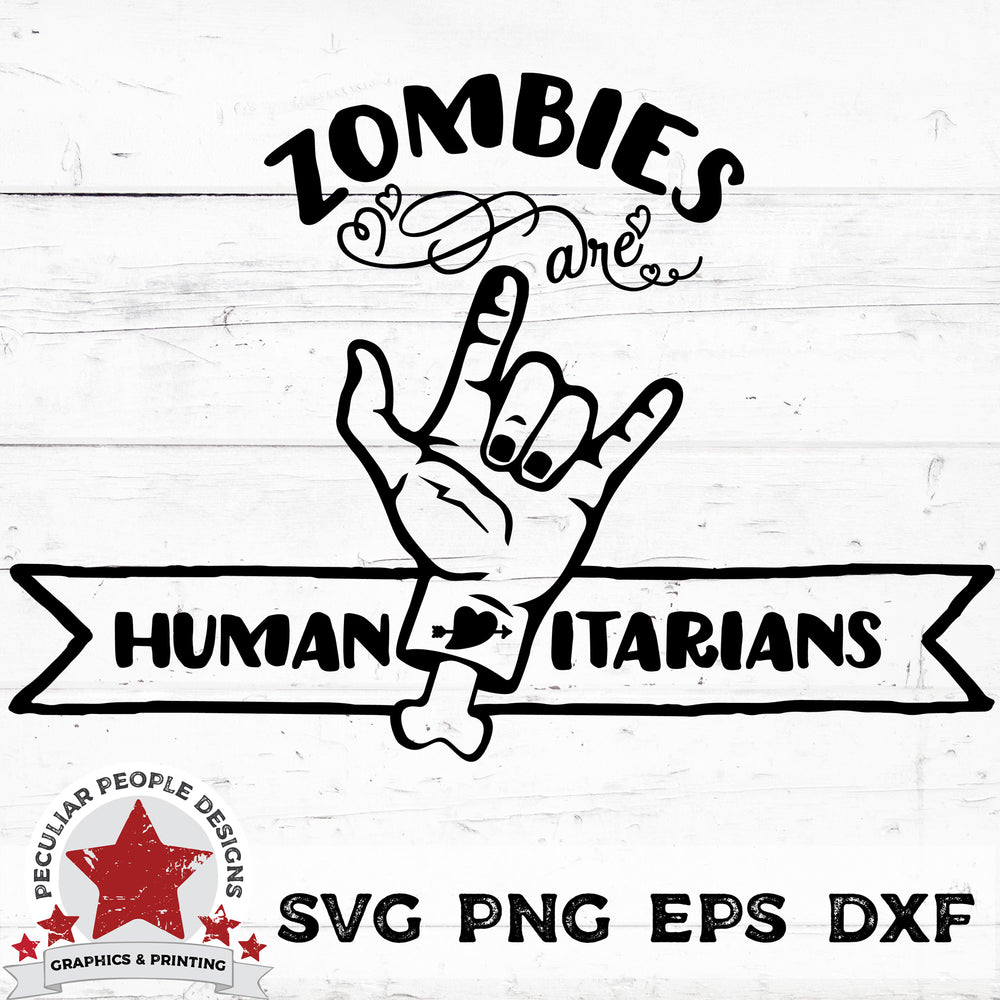 Zombies Are Humanitarians - SVG PNG EPS DXF by peculiar people designs