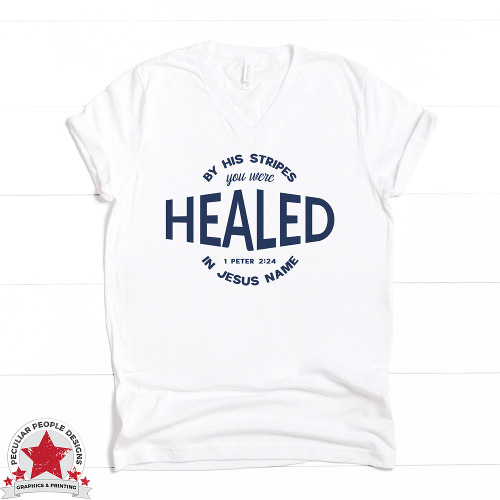 Healed 1 Peter 2:24 - V Neck T-Shirt - Christian Apparel
