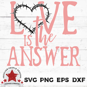Load image into Gallery viewer, love is the answer svg png eps dxf by peculiar people designs
