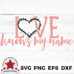 love knows my name svg by peculiar people designs