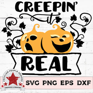 Creepin It Real - SVG PNG EPS DXF - morning-star-designs