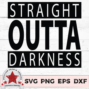 Load image into Gallery viewer, straight outta darkness svg, png, eps, dxf by peculiar people designs