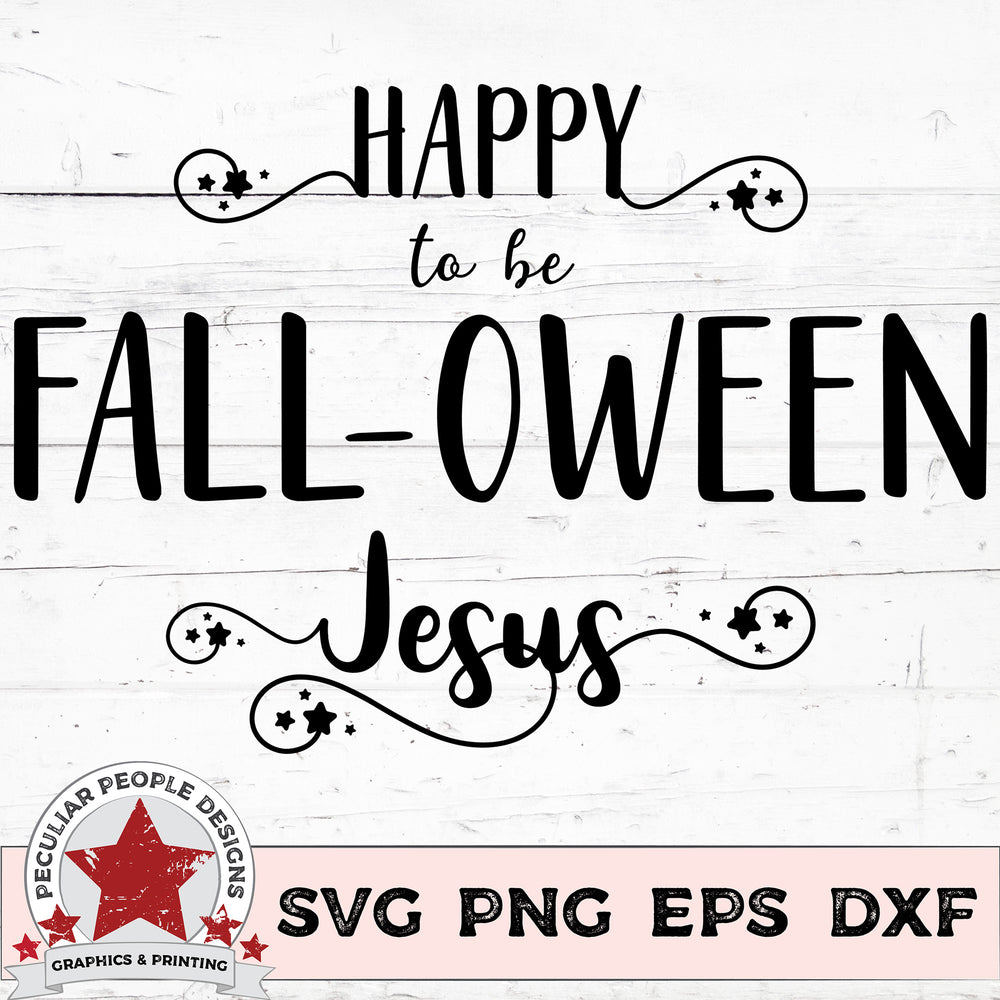Happy to be FALLOWEEN Jesus - SVG PNG EPS DXF - morning-star-designs