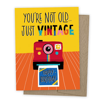 You're Not Old, Just Vintage