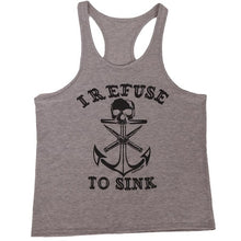 I REFUSE TO SINK Tank Top