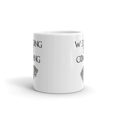 Wedding Is Coming Mug