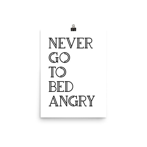 Never Go To Bed Angry Print