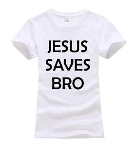 2017 Jesus Saves Bro women t-shirt