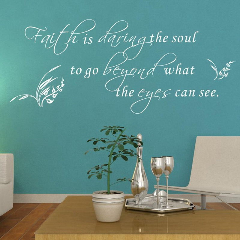 Faith Is Daring The Soul To Go Beyond What The Eyes Can See Vinyl Wall Art