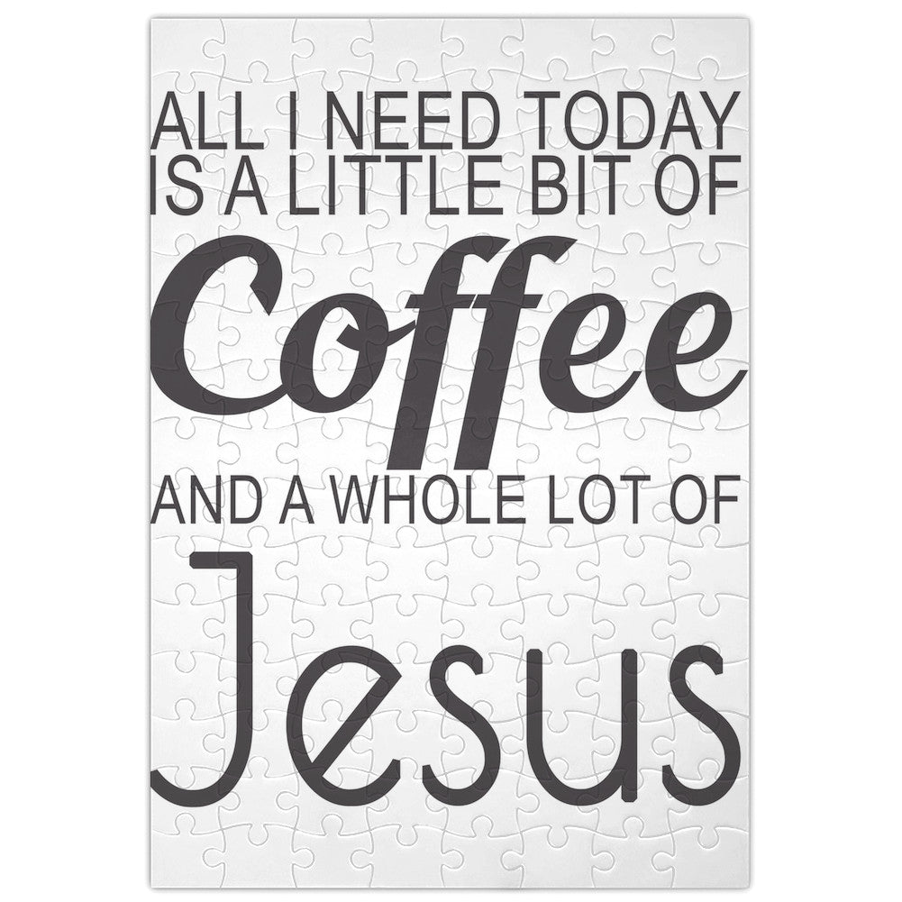 All I Need Today Is A Little Bit Of Coffee And Whole Lot Of Jesus Slogan - Jigsaw Puzzle