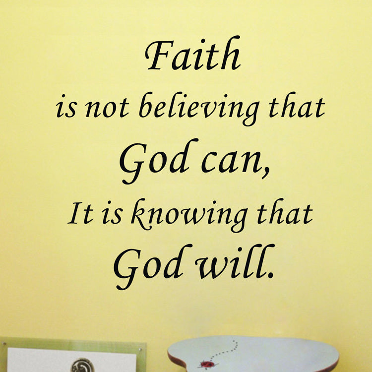 Faith Is knowing that god will Vinyl Wall Art Quote