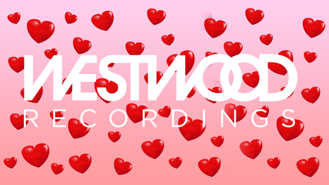 WESTWOOD PRESENTS: VALENTINE'S DAY 2020 PLAYLIST