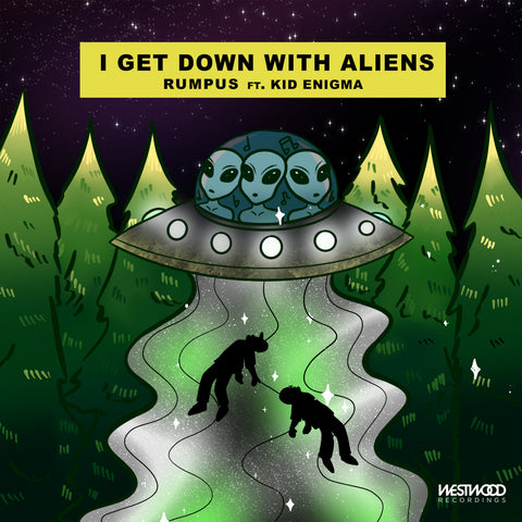 RUMPUS - I Get Down With Aliens feat. Kid Enigma
