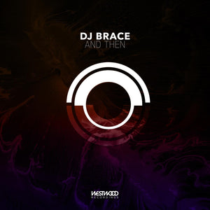 DJ Brace - And Then