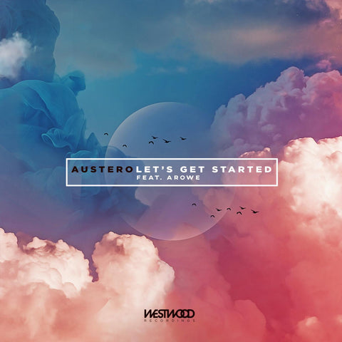 Austero - Let's Get Started feat. Arowe