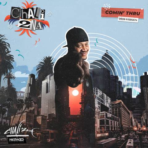Chali 2na - Comin' Thru (2020 Version)