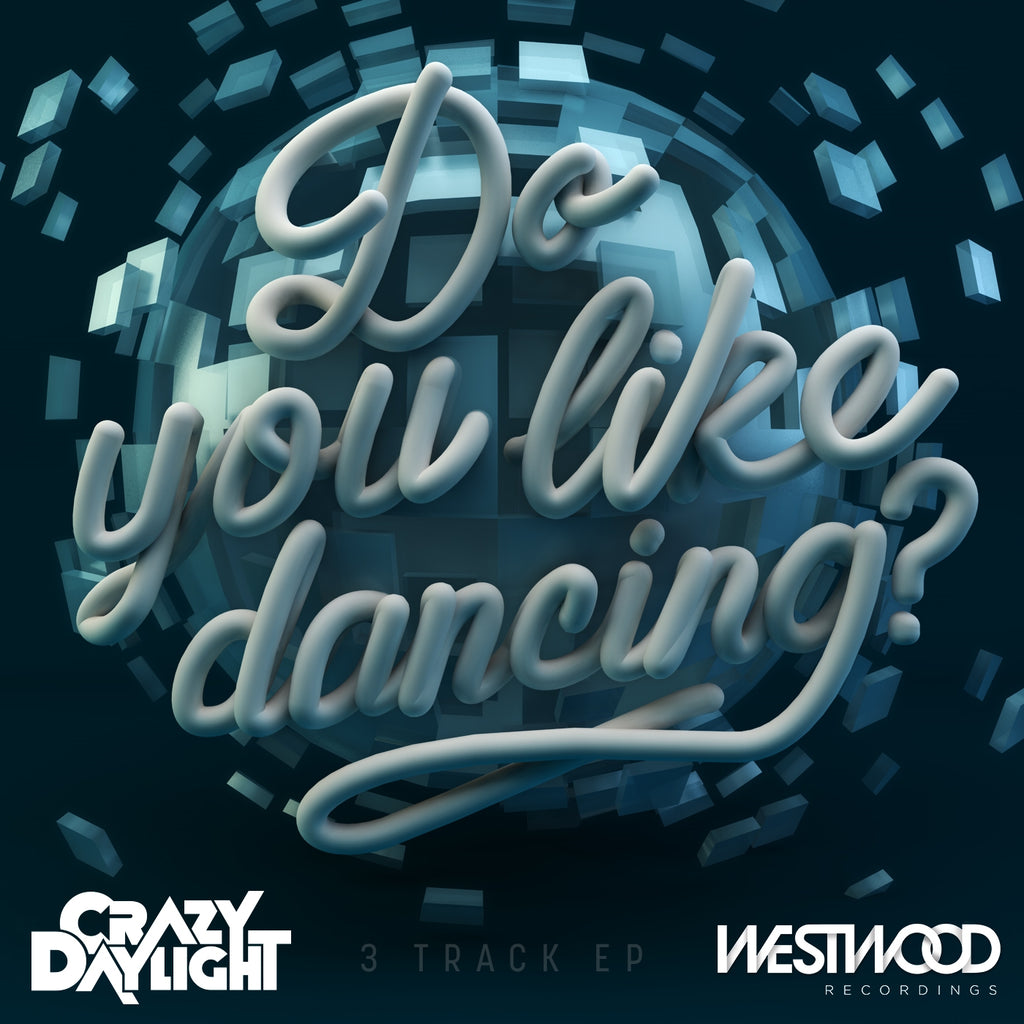 Crazy Daylight - Do You Like Dancing EP
