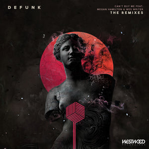 Defunk - Can't Buy Me feat. Megan Hamilton and Wes Writer (The Remixes)