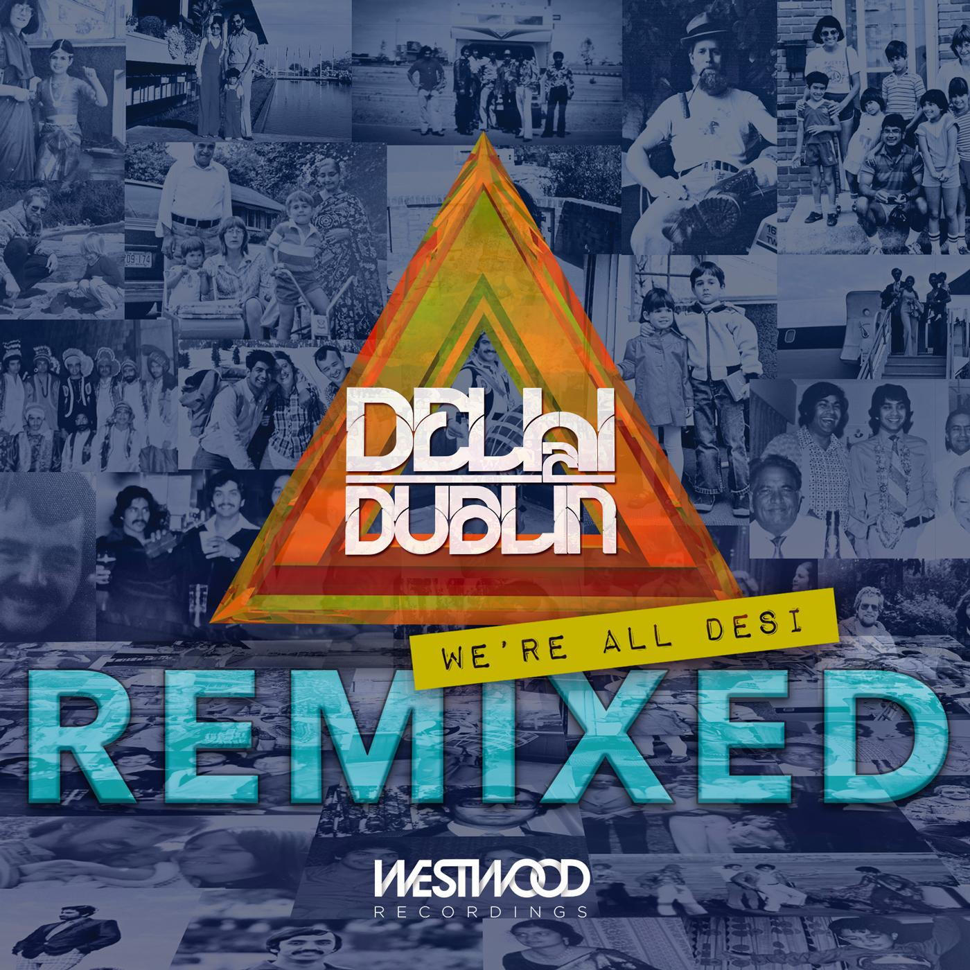 Delhi 2 Dublin - We're All Desi (Remixed)