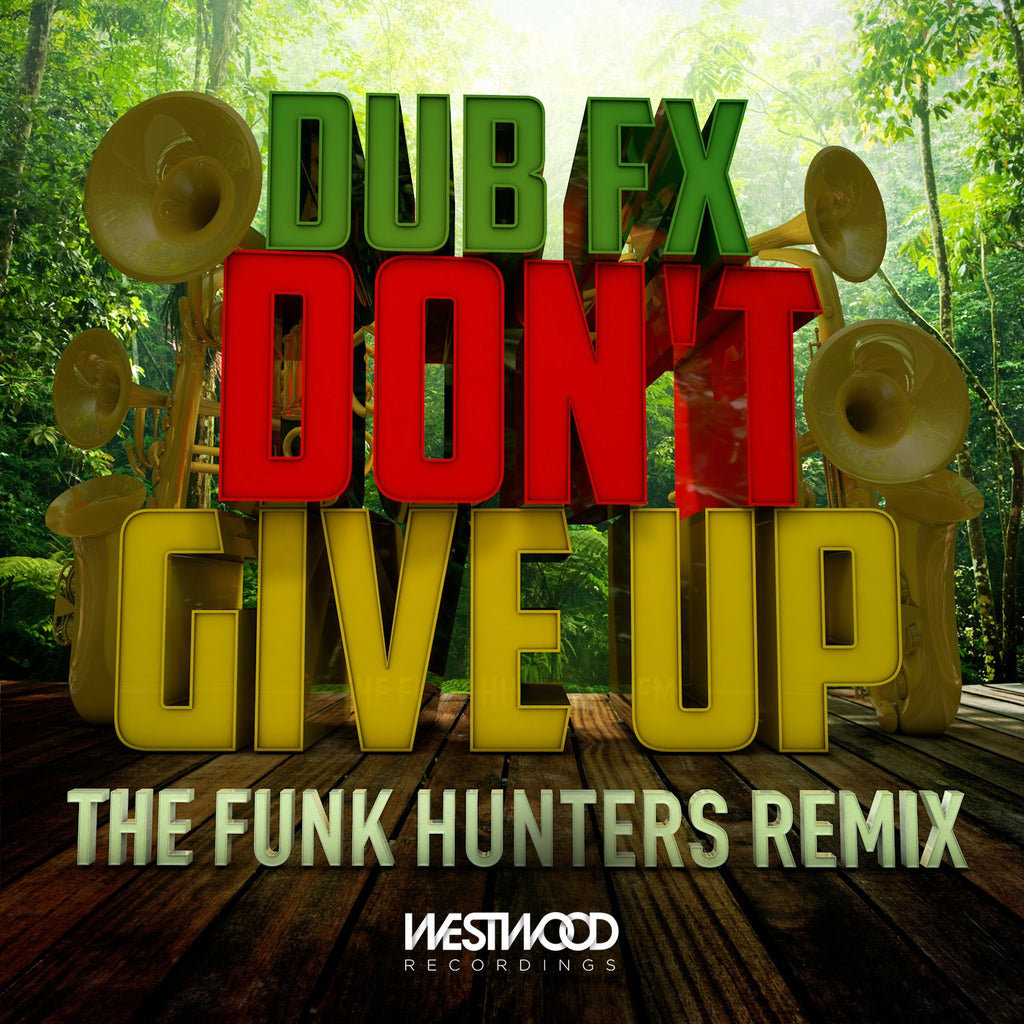 Dub Fx - Don't Give Up (The Funk Hunters Remix)