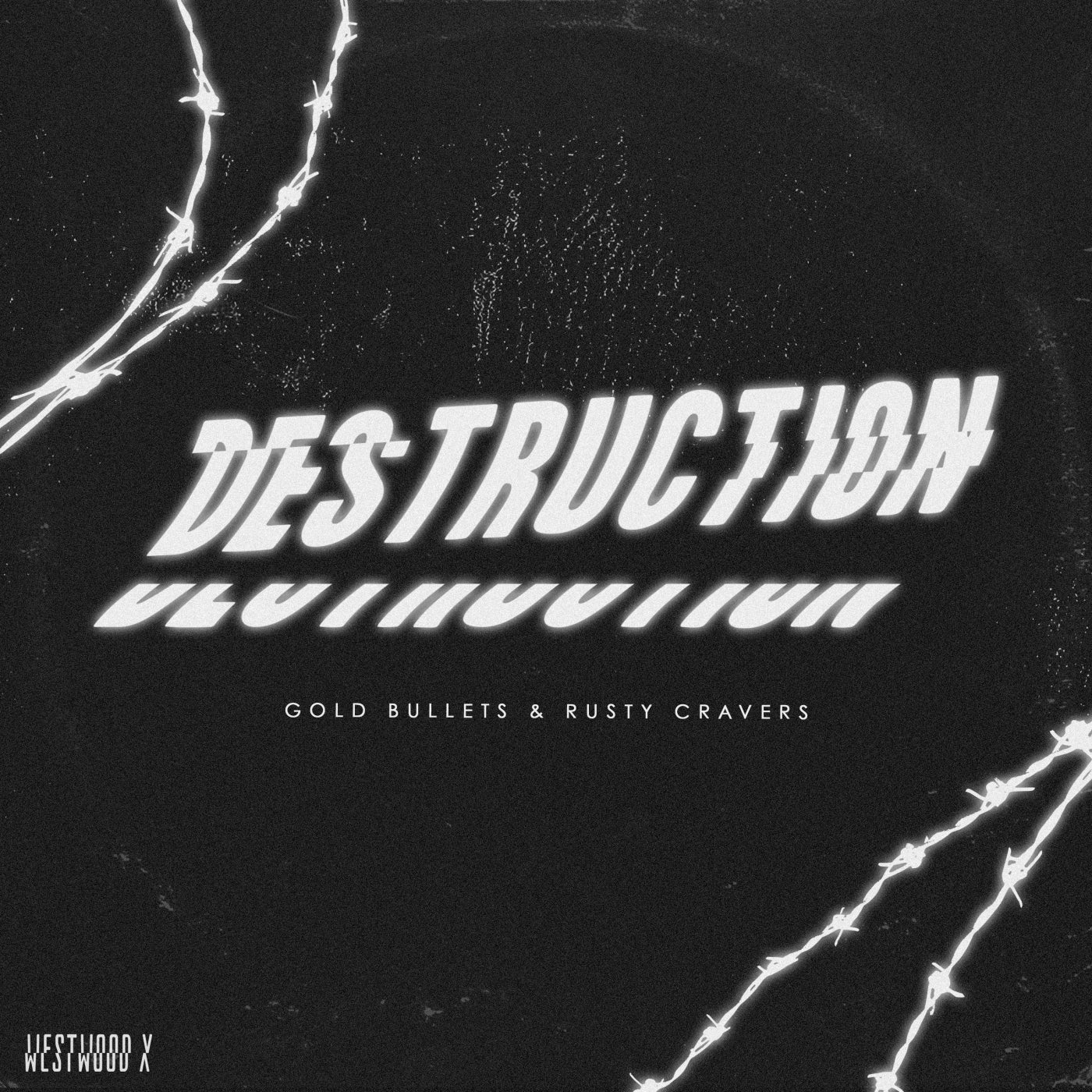 Gold Bullets & Rusty Cravers - Destruction