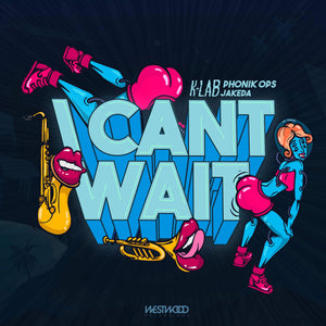 K+Lab - I Can't Wait feat. Phonik Ops, Jakeda