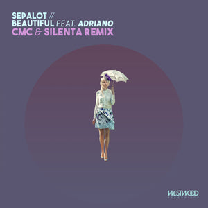 Sepalot - Beautiful feat. Adriano (CMC & Silenta Remix)