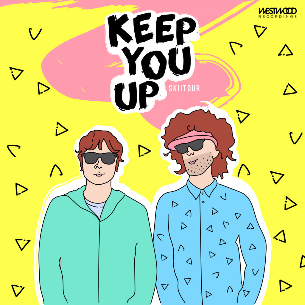 SkiiTour - Keep You Up EP